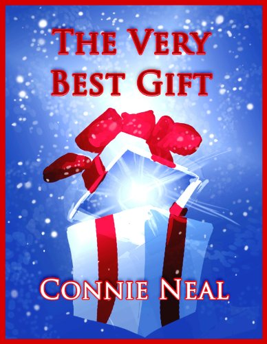 The Very Best Gift by [Neal, Connie]
