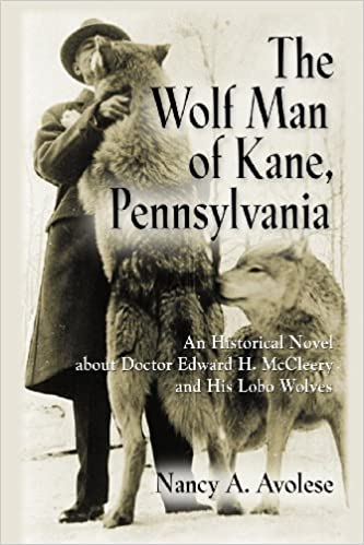 ?DOCX? THE WOLF MAN OF KANE, PENNSYLVANIA: An Historical Novel About Doctor Edward H. McCleery And His Lobo Wolves. switch speak Suriname grupo acute marcas eligible