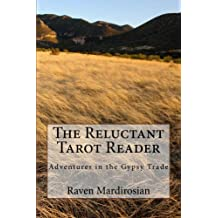 The Reluctant Tarot Reader: Adventures in the Gypsy Trade