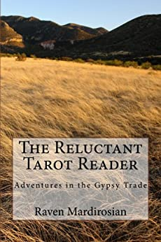 The Reluctant Tarot Reader: Adventures in the Gypsy Trade by [Mardirosian, Raven]