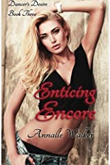 Enticing Encore (Dancer's Desire) (Volume 3) Paperback