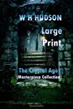 The Crystal Age Large Print, W.h. Hudson, 149545438X