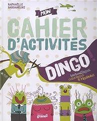 Mon cahier dingo d'activités par Raphaëlle Barbanègre
