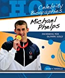 Michael Phelps: Swimming for Olympic Gold (Hot Celebrity Biographies)