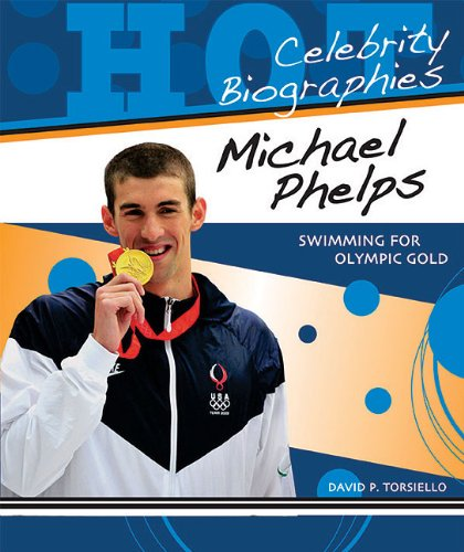 Download Michael Phelps: Swimming for Olympic Gold (Hot Celebrity Biographies) pdf