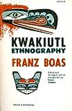 Kwakiutl Ethnography, Franz Boas, 0226062376