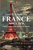 img - for France since 1870: Culture, Society and the Making of the Republic book / textbook / text book