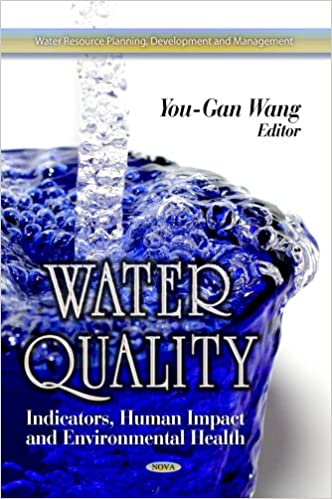 WATER QUALITY INDICATORS HUMAN (Water Resource Planning, Development and Management: Environmental Health - Physical, Chemical and Biological Factors)