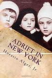 Adrift in New York, Horatio Alger, 1495908186