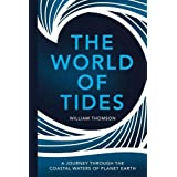 The World of Tides: A Journey Through the Coastal Waters of Planet Earth