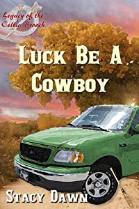 Luck Be a Cowboy [Legacy of the Celtic Brooch Series]