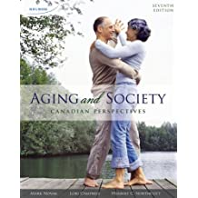 Aging and Society: Canadian Perspectives: Written by Mark Novak, 2013 Edition, (7th Edition) Publisher: Nelson College Indigenous [Paperback]