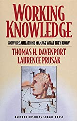 Working Knowledge: How to Use the Law to Create Value, Marshal Resources, and Manage Risk: How Organizations Manage What They Know