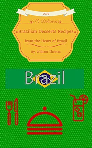 15 Delicious Brazilian Dessert Recipes from the Heart of Brazil