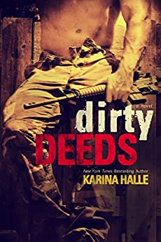 Dirty Deeds (Dirty Angels #2) by [Halle, Karina]