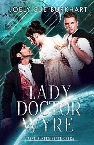 Lady Doctor Wyre: A Jane Austen Space Opera