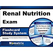 Renal Nutrition Exam Flashcard Study System: Renal Nutrition Test Practice Questions & Review for the Renal Nutrition...