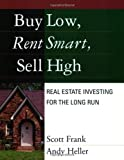 Buy Low, Rent Smart, Sell High, Scott Frank and Andy H. Heller, 0793177561