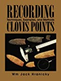 img - for Recording Clovis Points: Techniques, Examples, and Methods book / textbook / text book