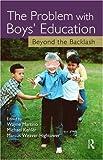 The Problem with Boys' Education, Michael Kehler, 1560236833