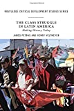 img - for The Class Struggle in Latin America: Making History Today (Routledge Critical Development Studies) book / textbook / text book