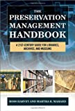 img - for The Preservation Management Handbook: A 21st-Century Guide for Libraries, Archives, and Museums book / textbook / text book