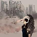 The Bones of the Earth, Volume 1 | Scott Hale