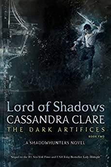 Lord of Shadows (The Dark Artifices Book 2) by [Clare, Cassandra]
