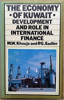 Economy of Kuwait: Development and Role in International Finance by M.W. Khouja (1979-02-26)