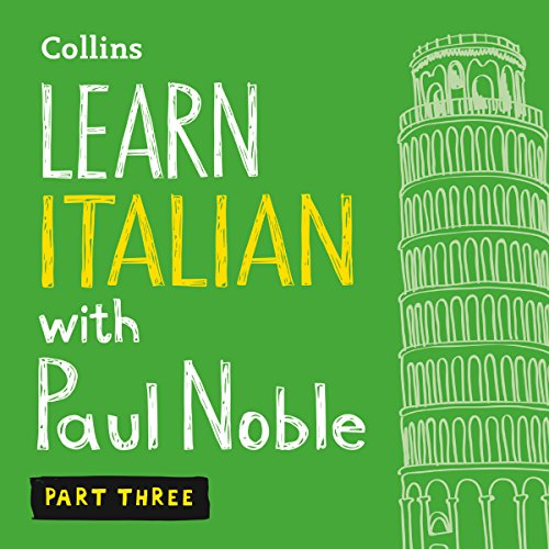 Collins Italian with Paul Noble - Learn Italian the Natural Way, Part 3: Italian Made Easy with Your Personal Language Coach