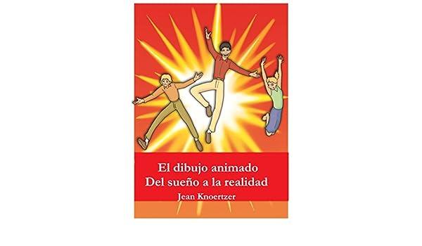 El dibujo animado. Del sueño a la realidad. eBook: Knoertzer, Jean ...