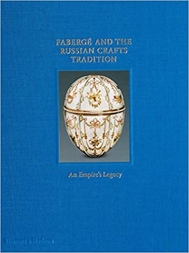 Fabergé and the Russian Crafts Tradition  An Empire s Legacy Hardcover –  November 14 ea472cee37a
