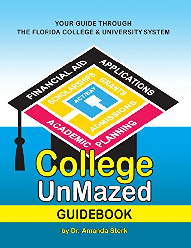 College UnMazed Guidebook: Your Guide Through -The Florida College & University System