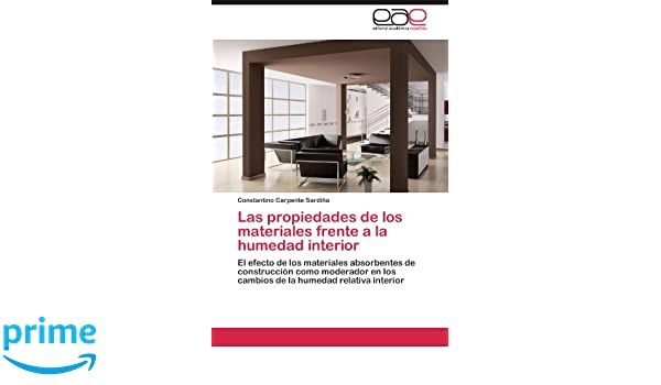 Las propiedades de los materiales frente a la humedad interior: El efecto de los materiales absorbentes de construcción como moderador en los cambios de la ...