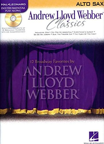 - Andrew Lloyd Webber Classics - Alto Sax: Alto Sax Play-Along Book/CD Pack (Hal Leonard Instrumental Play-Along)