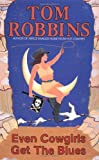 Even Cowgirls Get the Blues, Tom Robbins, 055334949X