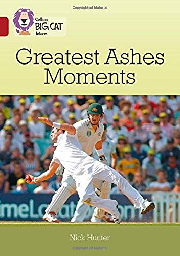 Read Online Collins Big Cat – Ten Greatest Ashes Moments: Band 14/Ruby PDF