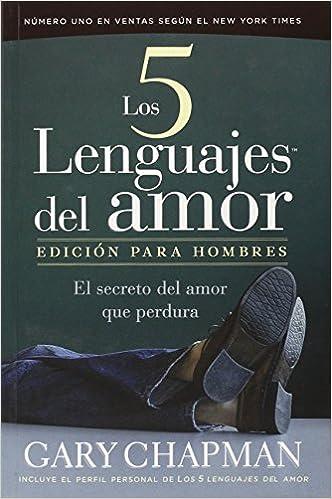 Los Cinco Lenguajes Del Amor - Edición para Hombres: Amazon.es: Gary D. Chapman: Libros