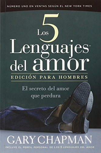 Los Cinco Lenguajes Del Amor/the Five Languages of Love Edicion Para Hombres (Spanish Edition) by Unilit