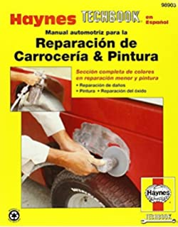 Manual automotriz para la Reparacion de Carroceria & Pintura Haynes Techbook (Haynes Repair Manuals)