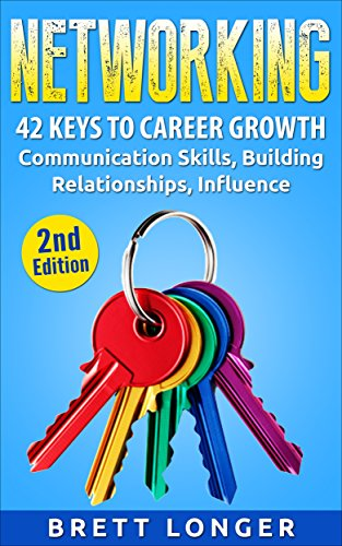 networking-42-keys-to-career-growth-communication-skills-building-relationships-influence-public-spe