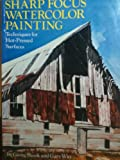 Sharp Focus on Watercolor Painting, George Shook and Gary Witt, 0823047954