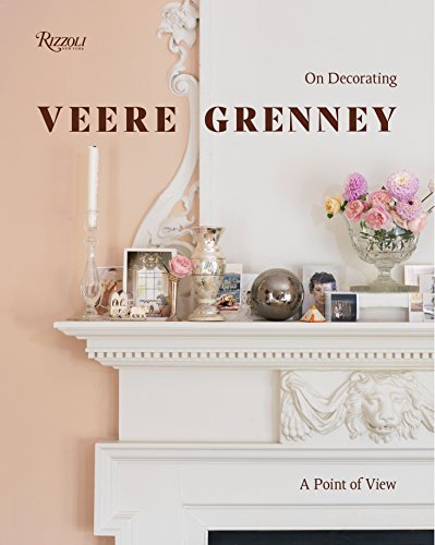 Veere Grenney: A Point of View: On Decorating