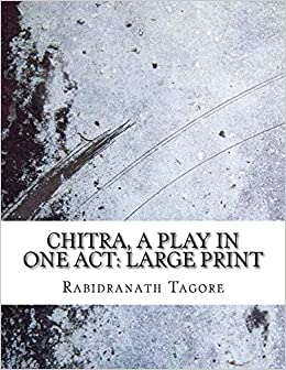 Buy Chitra, a Play in One Act: Large Print Book Online at