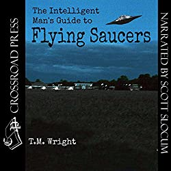 The Intelligent Man's Guide to Flying Saucers