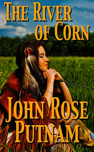 The River Of Corn by [Putnam, John Rose]