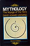 Mythology : The Voyage of the Hero, Leeming, David A., 0060439424