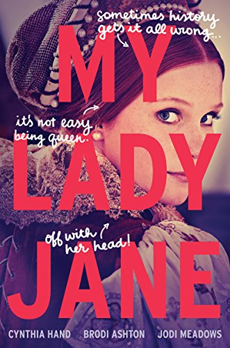 My Lady Jane by [Hand, Cynthia, Ashton, Brodi, Meadows, Jodi]