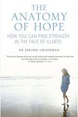 The Anatomy of Hope- How You Can Find Strength in the Face of Illness Paperback