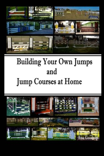 Building Your Own Jumps and Jump Courses At Home pdf epub